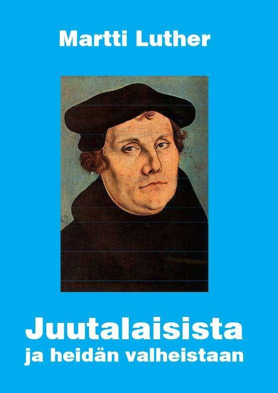 Kansallissosialistinen järjestö aikoo julkaista Lutherin juutalaisvastaisen  kirjan suomeksi – Kotimaa